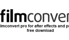 filmconvert pro for after effects and premiere free download - trickestan.com