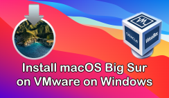 How to Install macOS Big Sur on VirtualBox on Windows PC