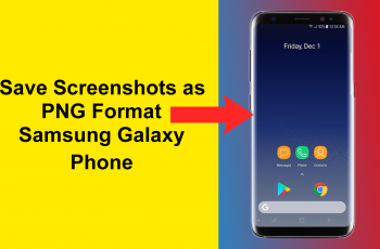 How to Save Screenshots in PNG on the Samsung Galaxy Phone